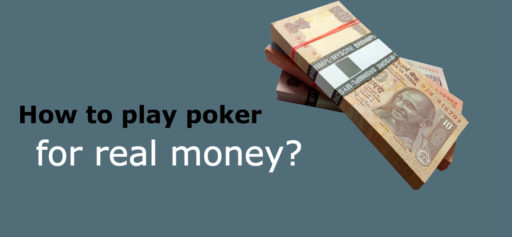 How to play poker for real money?